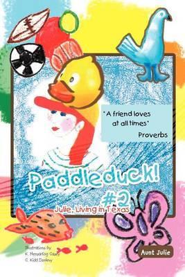 Paddleduck! #2: Julie, Living in Texas