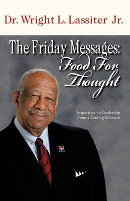 The Friday Messages: Food for Thought: Perspectives on Leadership from a Leading Educator