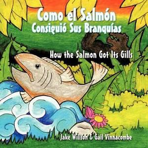 Como El Salmon Consiguio Su Branquias: How the Salmon Got Its Gills