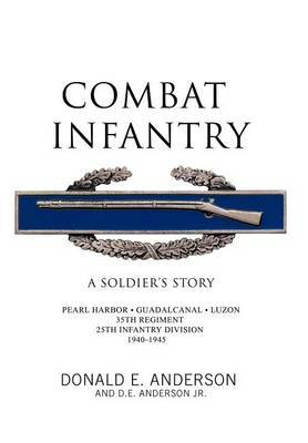 Combat Infantry: A Soldier's Story