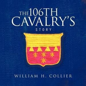 THE 106th Cavalry's Story