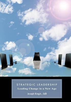 Strategic Leadership: Leading Change in a New Age