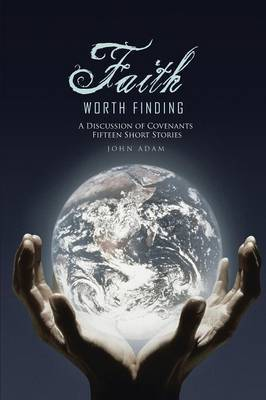 Faith Worth Finding: A Discussion of Covenants Fifteen Short Stories