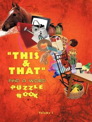 This & That  Find A Word Puzzle Book: Volume #1