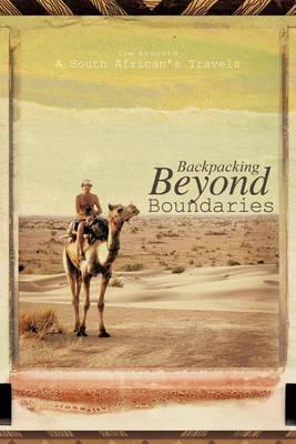 Backpacking Beyond Boundaries: A South African's Travels