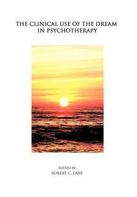 The Clinical Use of the Dream in Psychotherapy