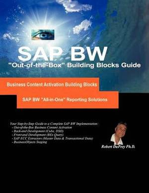 SAP BW  All-in-One  Reporting Solutions:  Out-of-the-Box  Step-by-Step Building Blocks and Project Implementation Roadmap