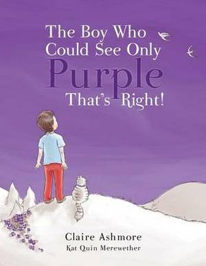 The Boy Who Could See Only Purple That's Right!