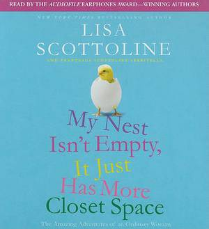 My Nest Isn't Empty, It Just Has More Closet Space: The Amazing Adventures of an Ordinary Woman