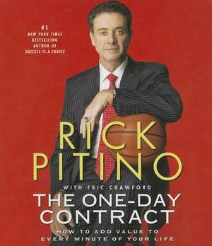 The One-Day Contract: How to Add Value to Every Minute of Your Life