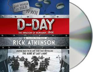 D-Day: The Invasion of Normandy, 1944