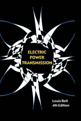 Electric Power Transmission (Revised and Enlarged Fourth Edition)