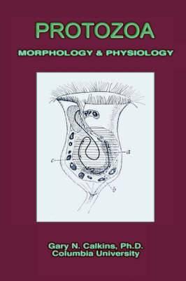 Protozoa Morphology & Physiology (Microbiology Series)