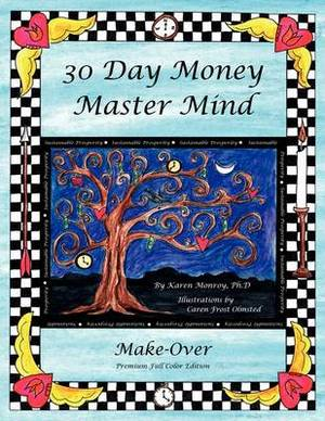 30 Day Money Master Mind Make-Over Premium Color Edition