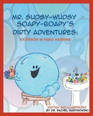 Mr. Sudsy-Wudsy Soapy-Boapy's Dirty Adventures