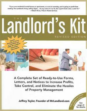 The Landlord's Kit: A Complete Set of Ready to Use Forms, Letters, and Notices to Increase Profits, Take Control and Eliminate the Hassles of Property Management