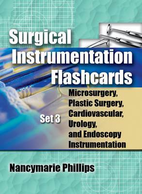 Surgical Instrumentation: Microsurgery, Plastic Surgery, Urology and Endoscopy Instrumentation: Set 3: Microsurgery, Plastic Surgery, Urology and Endoscopy Instrumentation