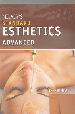 Milady's Standard Esthetics: Advanced Exam Review