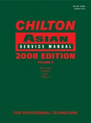 Chilton Asian Service Manual: 2008: Volume II