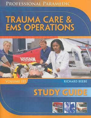 Trauma Care & EMS Operations, Volume III