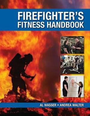 The Firefighter's Fitness Handbook