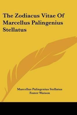 The Zodiacus Vitae of Marcellus Palingenius Stellatus