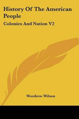 History of the American People: Colonies and Nation V2