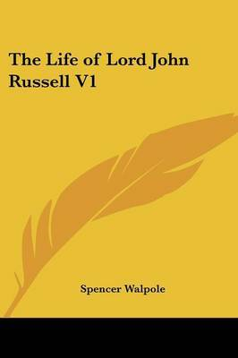 The Life of Lord John Russell V1