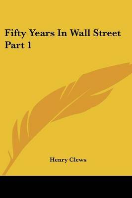 Fifty Years In Wall Street Part 1