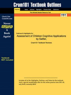 Studyguide for Assessment of Children Cognitive Applications by Sattler, ISBN 9780961820978