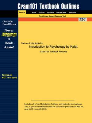 Studyguide for Introduction to Psychology by Kalat, ISBN 9780534624606