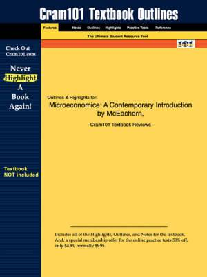 Studyguide for Microeconomice: A Contemporary Introduction by McEachern, ISBN 9780324072938