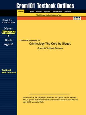 Studyguide for Criminology: The Core by Siegel, ISBN 9780534629373