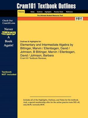 Outlines & Highlights for Elementary and Intermediate Algebra by Marvin Bittinger, Barbara Johnson, David Ellenbogen