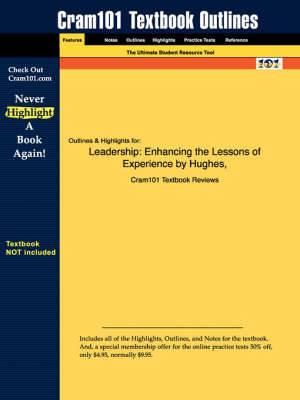 Studyguide for Leadership: Enhancing the Lessons of Experience by Curphy, ISBN 9780072445299