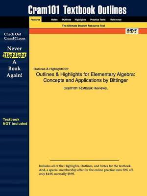 Outlines & Highlights for Elementary Algebra  : Concepts and Applications by Bittinger
