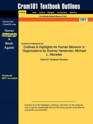 Outlines & Highlights for Human Behavior in Organizations by Rodney VanDeVeer, Michael L. Menefee