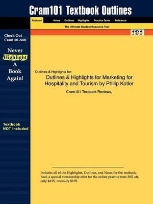 Outlines & Highlights for Marketing for Hospitality and Tourism by Philip Kotler