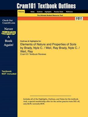 Outlines & Highlights for Elements of Nature and Properties of Soils by Nyle C. Brady, Ray Weil