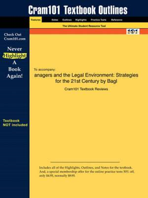 Studyguide for Managers and the Legal Environment: Strategies for the 21st Century by Savage, Bagley &, ISBN 9780324269512