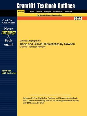 Outlines & Highlights for Basic and Clinical Biostatistics by Dawson & Trapp