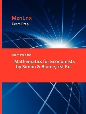 Exam Prep for Mathematics for Economists by Simon & Blume, 1st Ed.