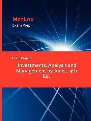 Exam Prep for Investments: Analysis and Management by Jones, 9th Ed.