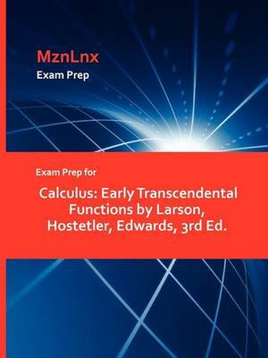 Exam Prep for Calculus: Early Transcendental Functions by Larson, Hostetler, Edwards, 3rd Ed.