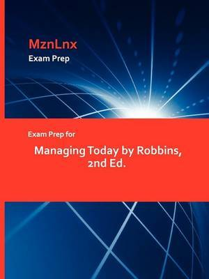 Exam Prep for Managing Today by Robbins, 2nd Ed.