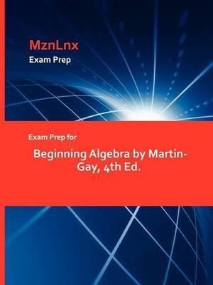 Exam Prep for Beginning Algebra by Martin-Gay, 4th Ed.