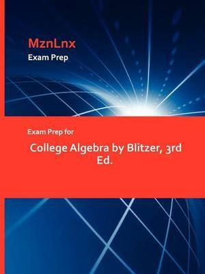 Exam Prep for College Algebra by Blitzer, 3rd Ed.