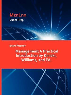 Exam Prep for Management a Practical Introduction by Kinicki, Williams, 2nd Ed.