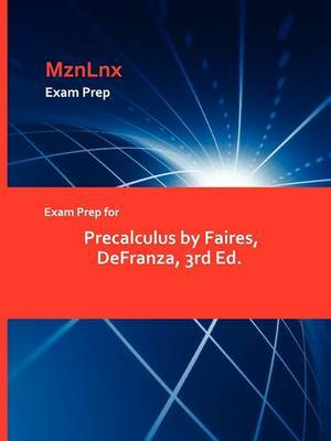 Exam Prep for Precalculus by Faires, Defranza, 3rd Ed.