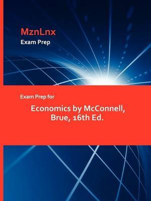 Exam Prep for Economics by McConnell, Brue, 16th Ed.